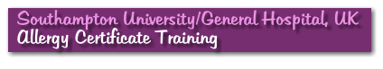 Southampton University/General Hospital, UK Allergy Certificate Training